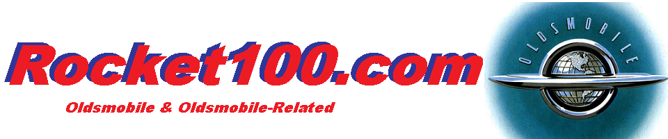 Rocket100.com - Oldsmobile community, history, pictures, links, readers rides, 100+ years of Olds!